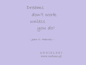 Ucz się. Działaj. Spełniaj marzenia!