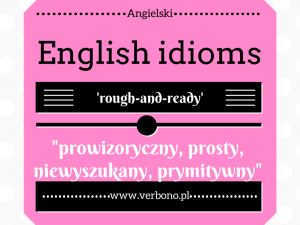 Angielski: rough-and-ready