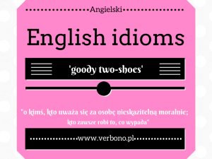 Angielskie idiomy: goody two-shoes